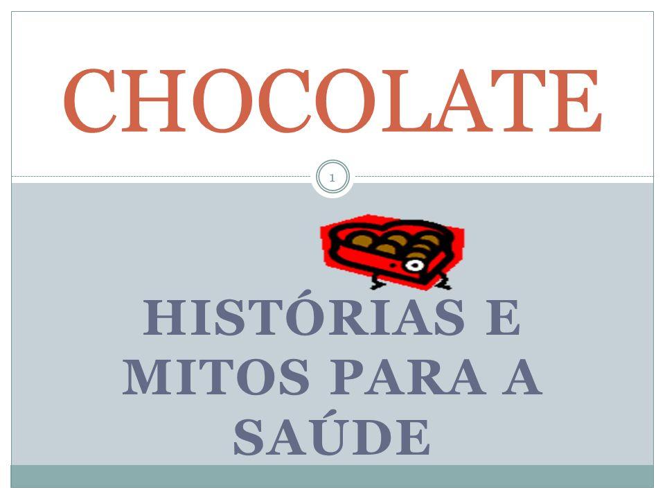HISTÓRIAS E MITOS PARA A SAÚDE CHOCOLATE 1