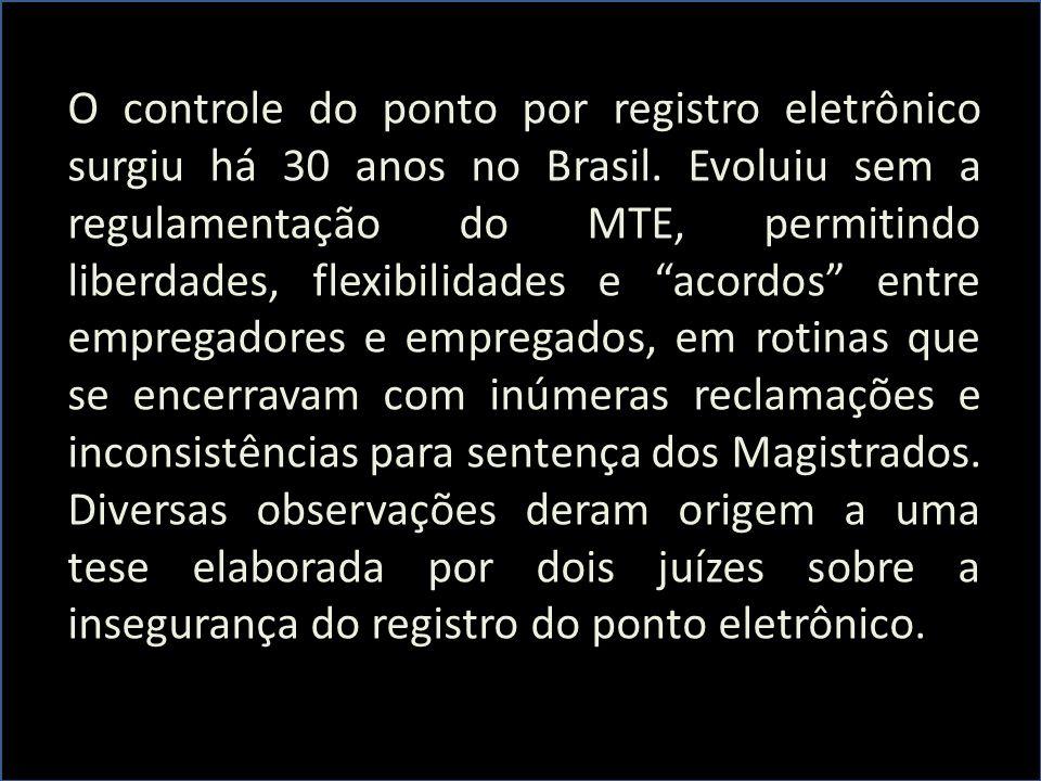 O controle do ponto por registro eletrônico surgiu há 30 anos no Brasil.