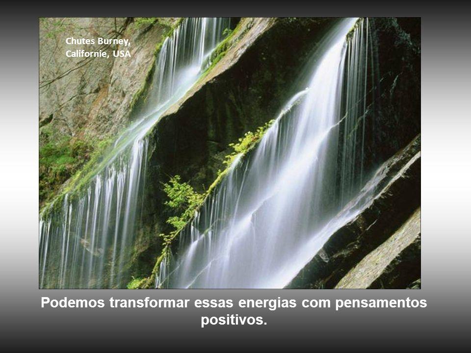 Chutes Burney, Californie, USA Podemos transformar essas energias com pensamentos positivos.