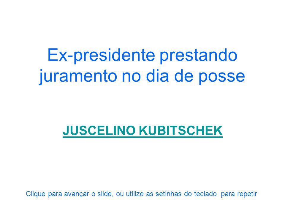 Ex-presidente discursando em sua posse JÂNIO QUADROS Clique para avançar o slide, ou utilize as setinhas do teclado para repetir