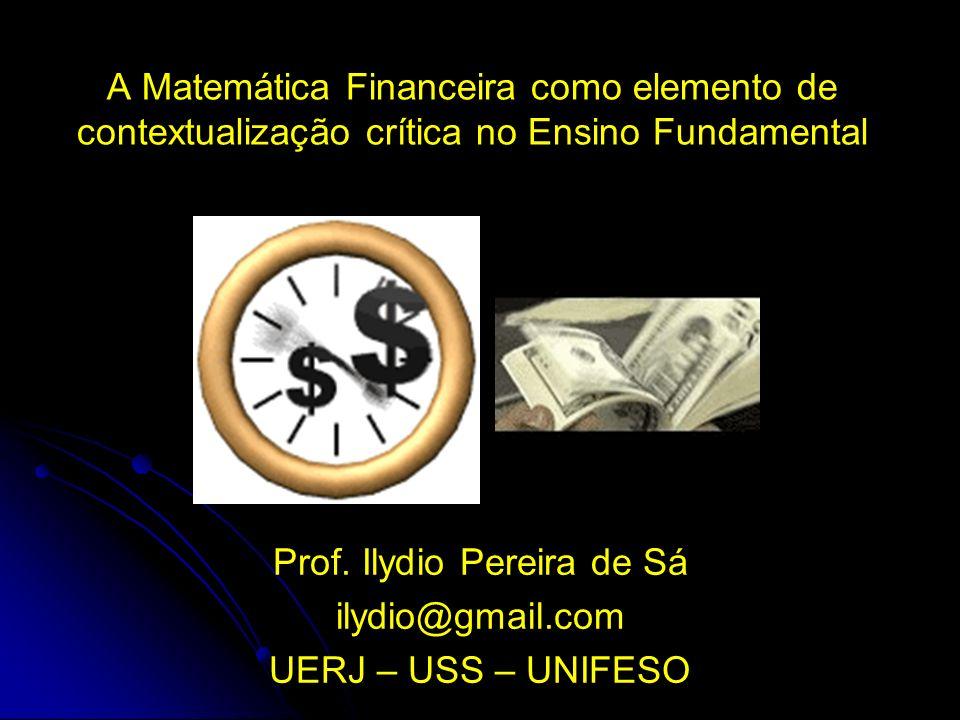 A Matemática Financeira como elemento de contextualização crítica no Ensino Fundamental Prof.