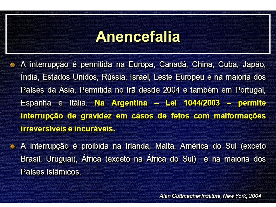 AnencefaliaAnencefalia A interrupção é permitida na Europa, Canadá, China, Cuba, Japão, Índia, Estados Unidos, Rússia, Israel, Leste Europeu e na maio