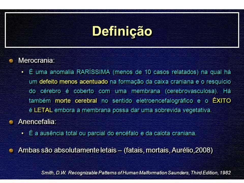DefiniçãoDefinição Merocrania: É uma anomalia RARÍSSIMA (menos de 10 casos relatados) na qual há um defeito menos acentuado na formação da caixa crani