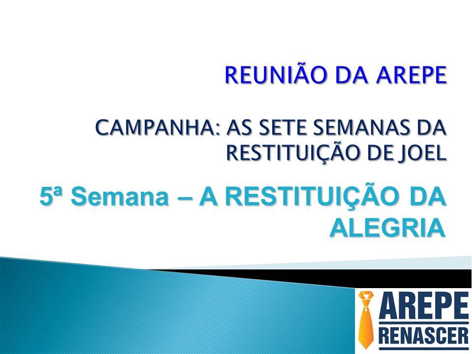 5ª Semana – A RESTITUIÇÃO DA ALEGRIA