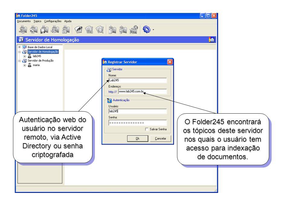 Autenticação web do usuário no servidor remoto, via Active Directory ou senha criptografada O Folder245 encontrará os tópicos deste servidor nos quais