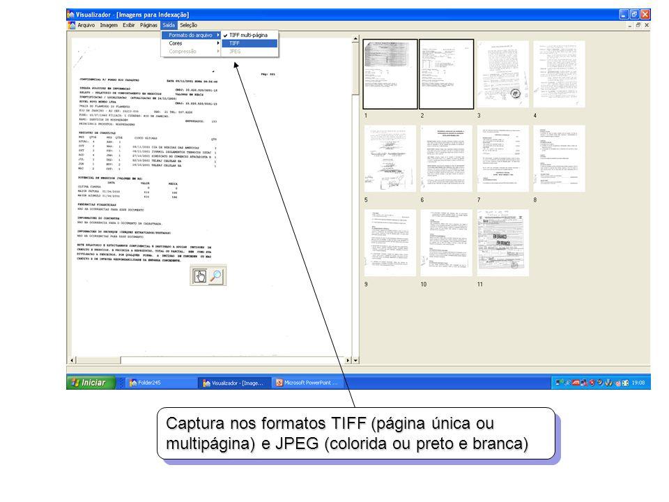 Captura nos formatos TIFF (página única ou multipágina) e JPEG (colorida ou preto e branca)