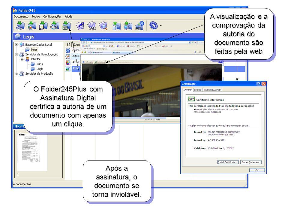 Após a assinatura, o documento se torna inviolável. O Folder245Plus com Assinatura Digital certifica a autoria de um documento com apenas um clique. A