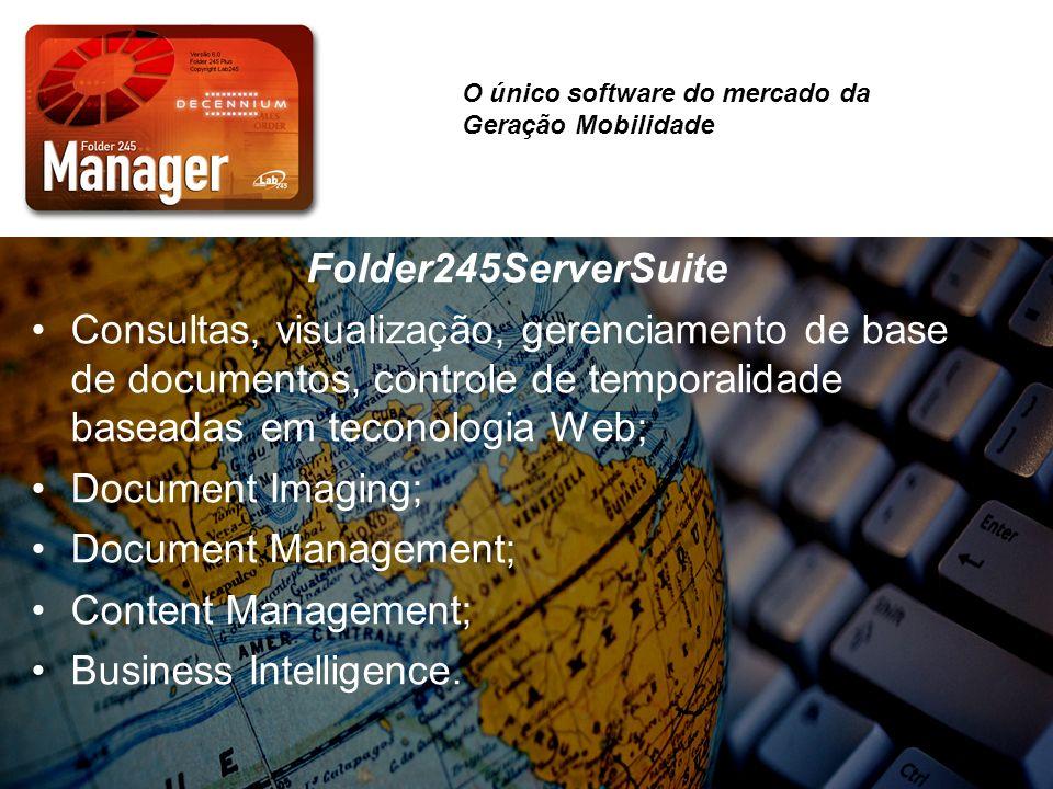 Folder245ServerSuite Consultas, visualização, gerenciamento de base de documentos, controle de temporalidade baseadas em teconologia Web; Document Ima