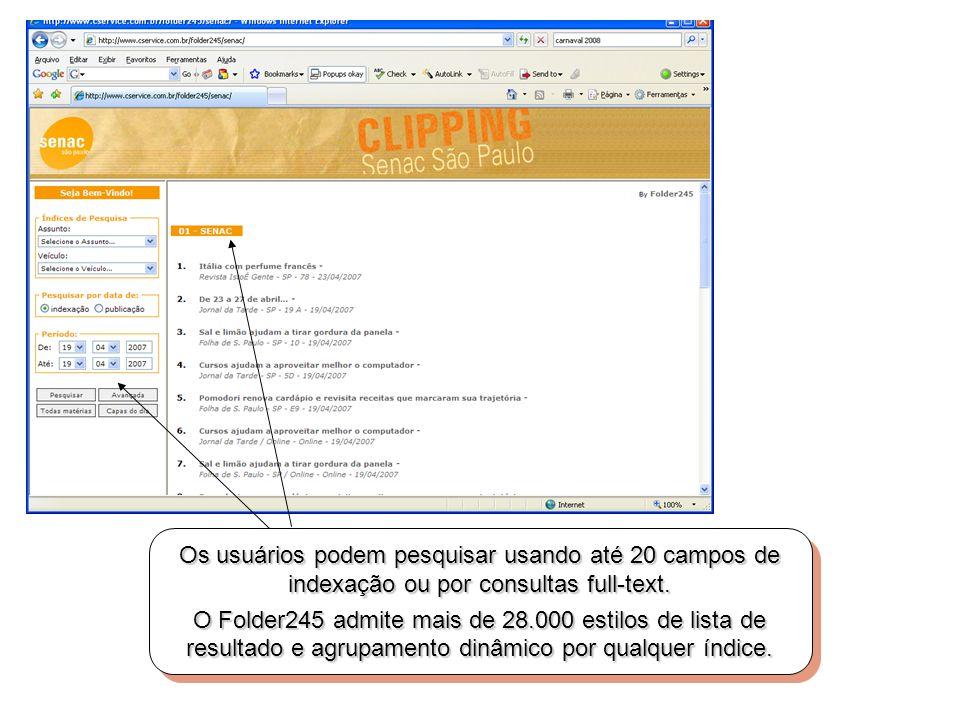 Os usuários podem pesquisar usando até 20 campos de indexação ou por consultas full-text. O Folder245 admite mais de 28.000 estilos de lista de result