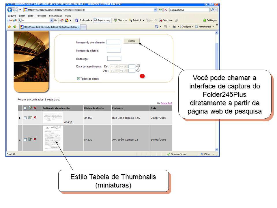 Estilo Tabela de Thumbnails (miniaturas) Você pode chamar a interface de captura do Folder245Plus diretamente a partir da página web de pesquisa