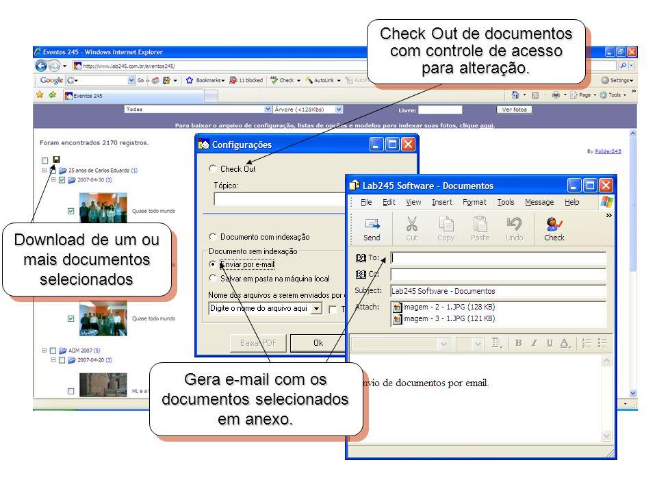 Check Out de documentos com controle de acesso para alteração. Gera e-mail com os documentos selecionados em anexo. Download de um ou mais documentos