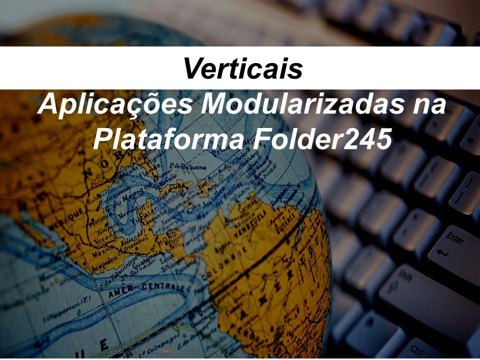 Verticais Aplicações Modularizadas na Plataforma Folder245