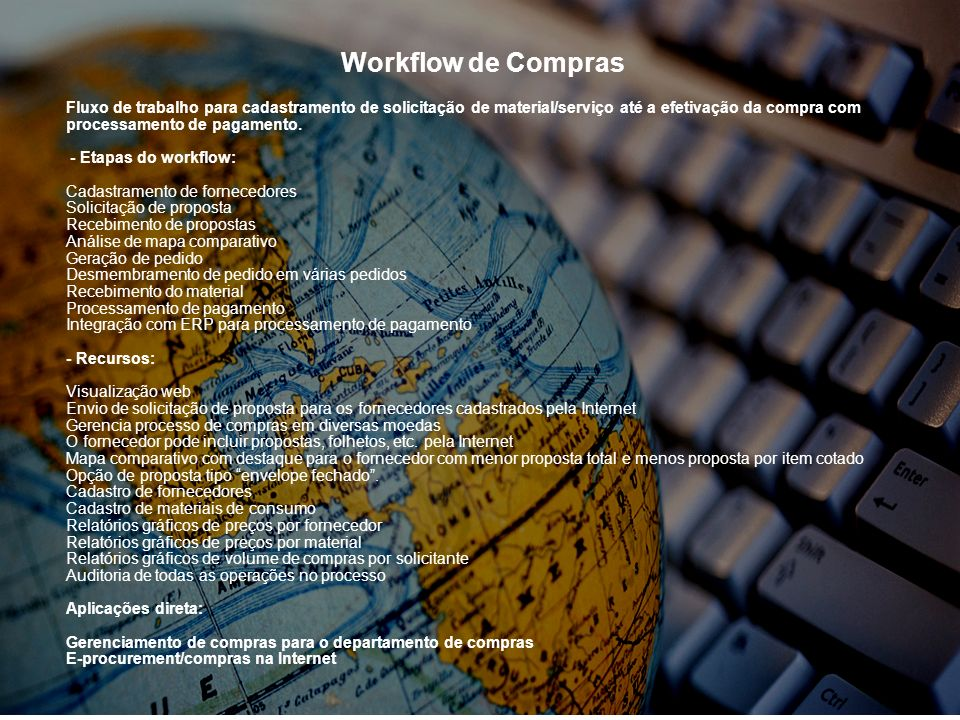 Workflow de Compras Fluxo de trabalho para cadastramento de solicitação de material/serviço até a efetivação da compra com processamento de pagamento.