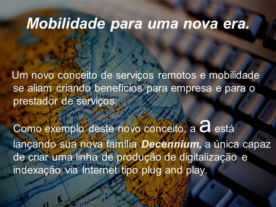 Mobilidade para uma nova era. Um novo conceito de serviços remotos e mobilidade se aliam criando benefícios para empresa e para o prestador de serviço