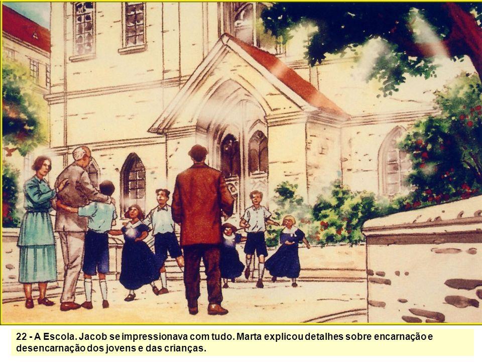 21 – Jacob passeou pelos arredores e se surpreendeu. As Casas se distanciavam bastante entre si, indicando planejamento prévio. Marta disse que ele re