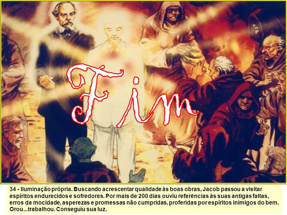 33 - O verdugo não reconheceu autoridade em Jacob para conselhos. Disse que sempre seguiu seus passos e que ele não fazia o que pregava. Jacob retruco