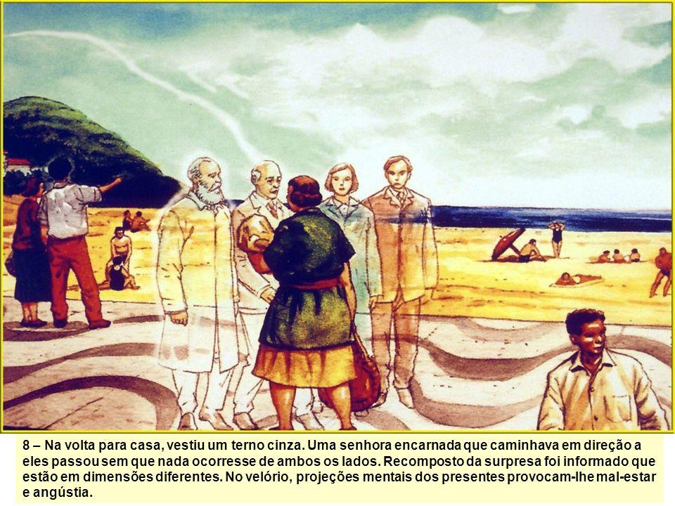 7 - Importância do Mar. Foi levado para perto do mar para renovar as forças. As dores desapareceram. Descansou. Teve a sensação de haver rejuvenescido