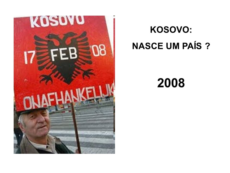 KOSOVO: NASCE UM PAÍS ? 2008