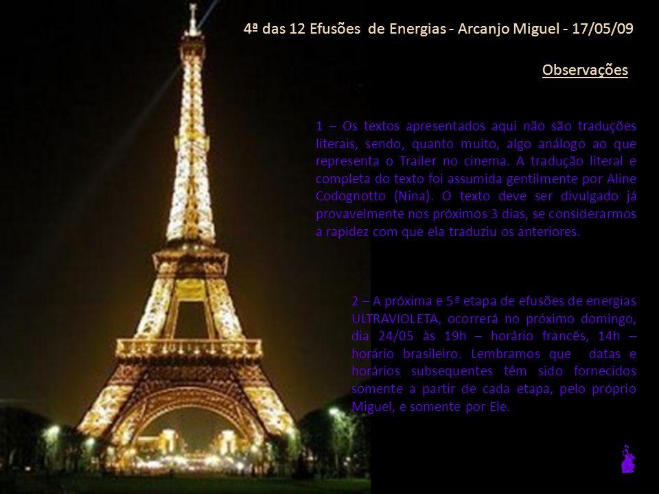 4ª das 12 Efusões de Energias - Arcanjo Miguel - 17/05/09 Frases Expoentes: 10/10 Você está protegido, porque não há nada para proteger.