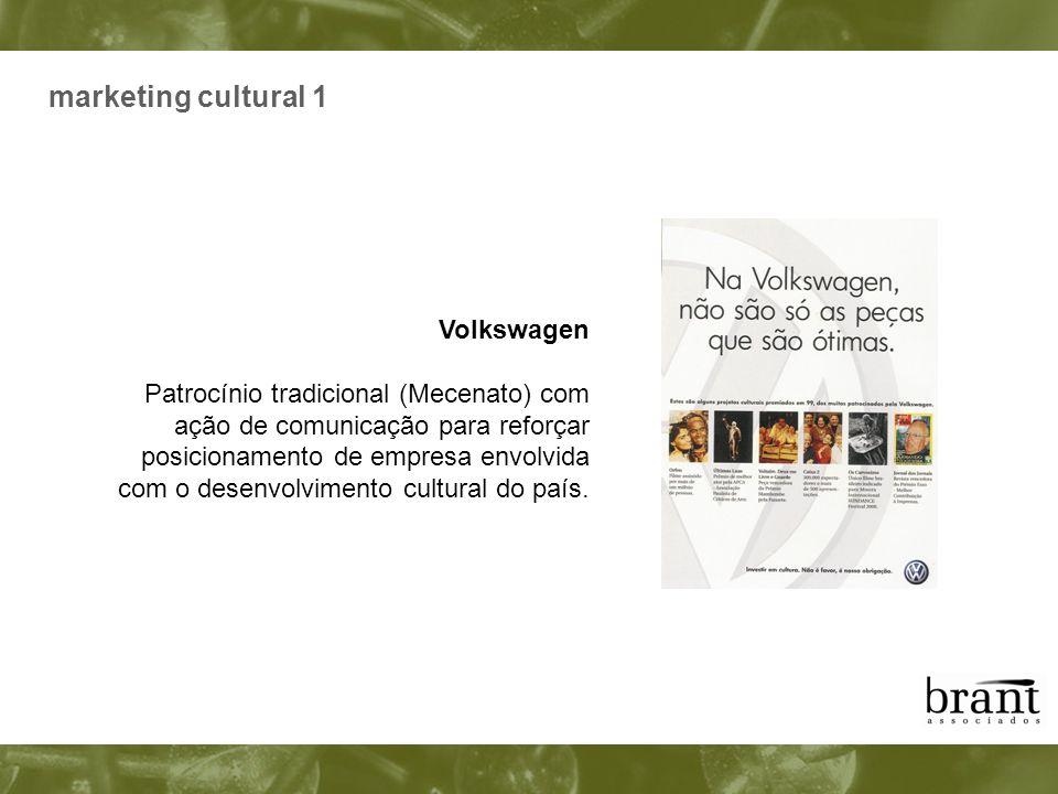 marketing cultural 1 Volkswagen Patrocínio tradicional (Mecenato) com ação de comunicação para reforçar posicionamento de empresa envolvida com o dese