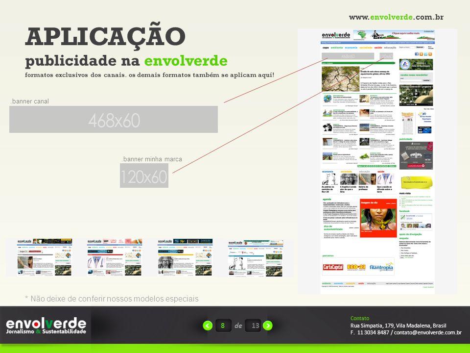 APLICAÇÃO publicidade na envolverde 8de Contato Rua Simpatia, 179, Vila Madalena, Brasil F.
