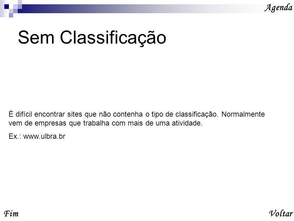 Sem Classificação Agenda VoltarFim É difícil encontrar sites que não contenha o tipo de classificação.