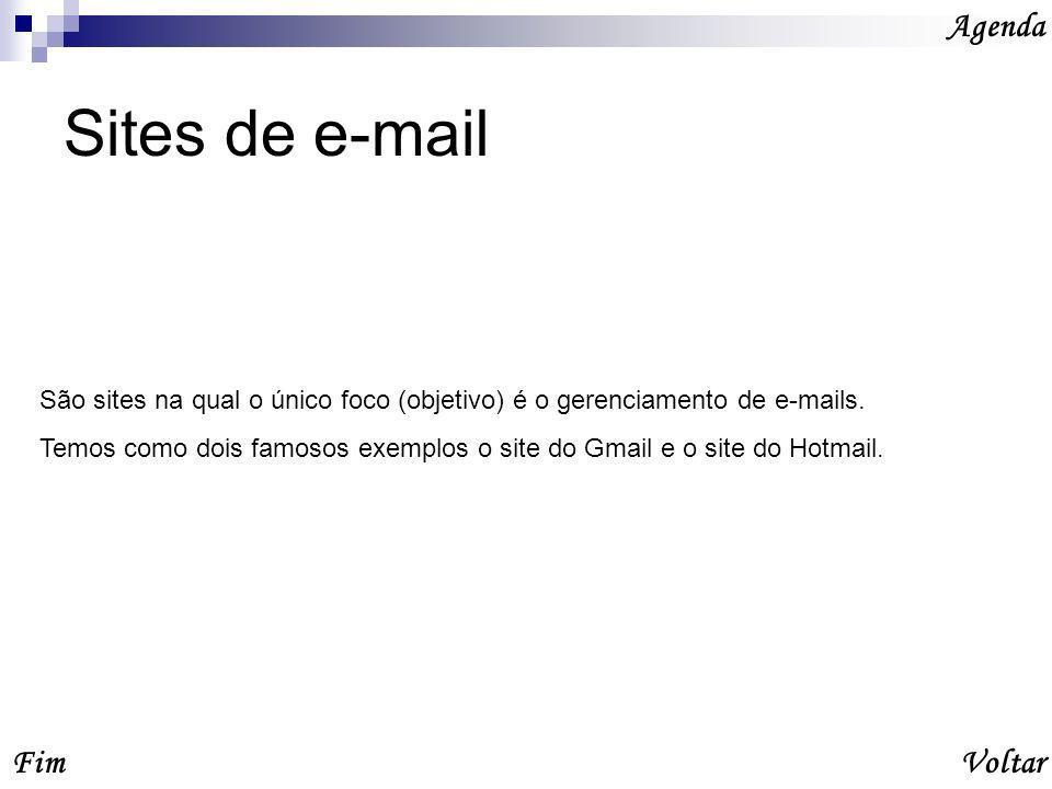 Sites de e-mail Fim Agenda Voltar São sites na qual o único foco (objetivo) é o gerenciamento de e-mails.