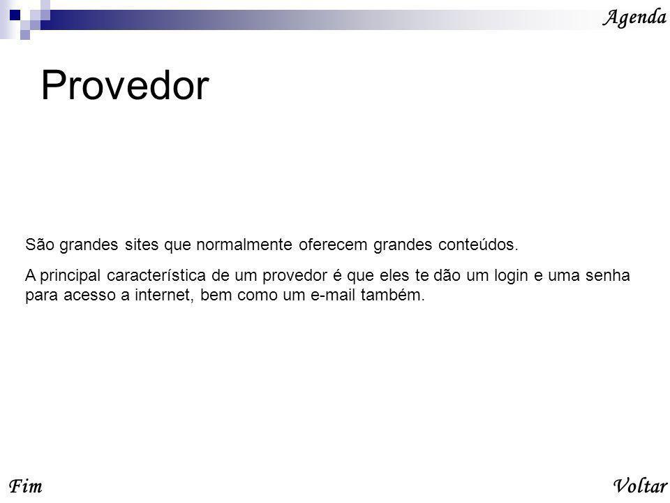 Provedor Fim Agenda São grandes sites que normalmente oferecem grandes conteúdos.