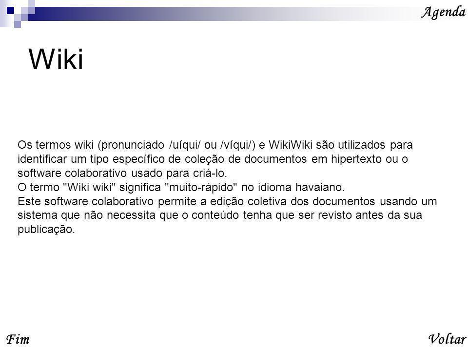 Wiki Fim Agenda Os termos wiki (pronunciado /uíqui/ ou /víqui/) e WikiWiki são utilizados para identificar um tipo específico de coleção de documentos em hipertexto ou o software colaborativo usado para criá-lo.