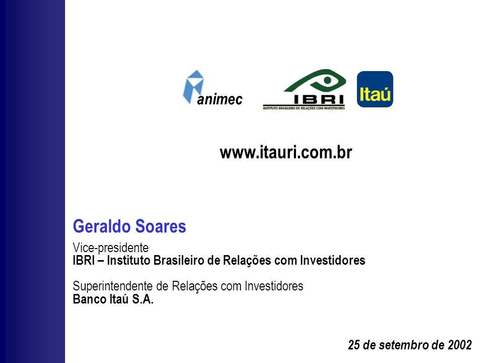 25 de setembro de 2002 www.itauri.com.br Geraldo Soares Vice-presidente IBRI – Instituto Brasileiro de Relações com Investidores Superintendente de Re