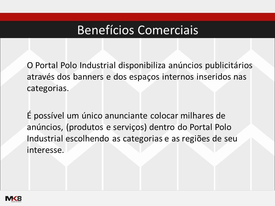 Benefícios Comerciais O Portal Polo Industrial disponibiliza anúncios publicitários através dos banners e dos espaços internos inseridos nas categorias.