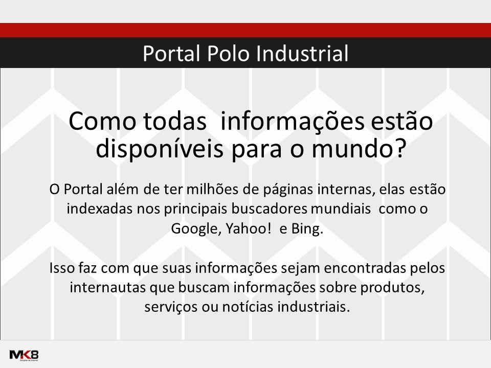 Portal Polo Industrial Como todas informações estão disponíveis para o mundo.