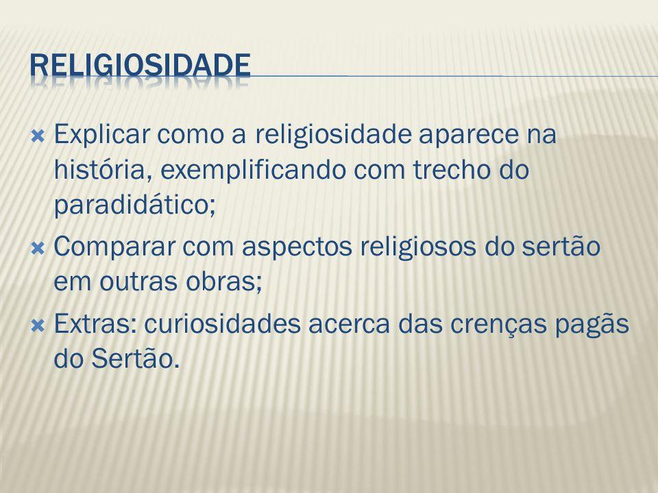 Explicar como a religiosidade aparece na história, exemplificando com trecho do paradidático; Comparar com aspectos religiosos do sertão em outras obr