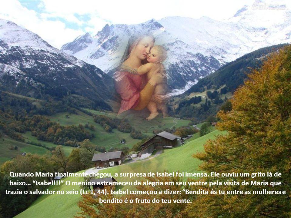 Quando Maria finalmente chegou, a surpresa de Isabel foi imensa.