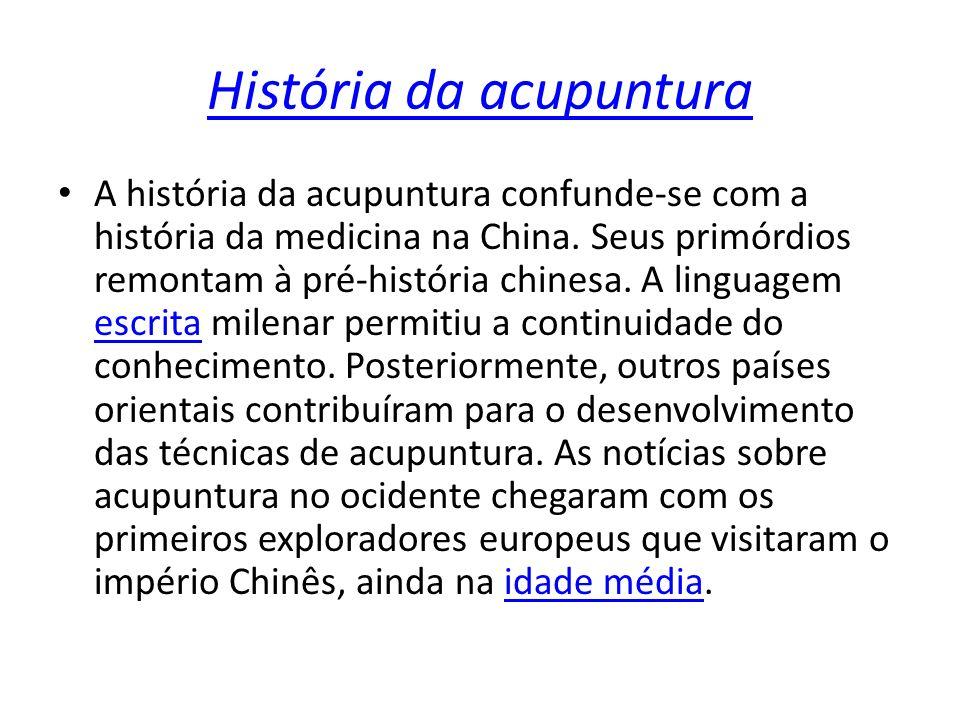 História da acupuntura A história da acupuntura confunde-se com a história da medicina na China. Seus primórdios remontam à pré-história chinesa. A li