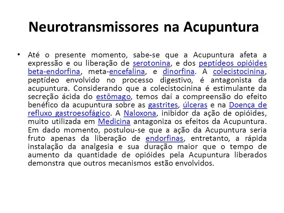 Neurotransmissores na Acupuntura Até o presente momento, sabe-se que a Acupuntura afeta a expressão e ou liberação de serotonina, e dos peptídeos opióides beta-endorfina, meta-encefalina, e dinorfina.