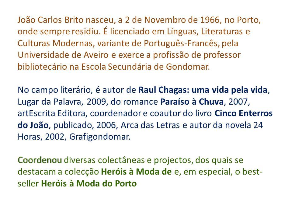 Heróis à moda do Porto Vários autores Coordenação de João Carlos Brito Coordenação da coleção Heróis à moda de...