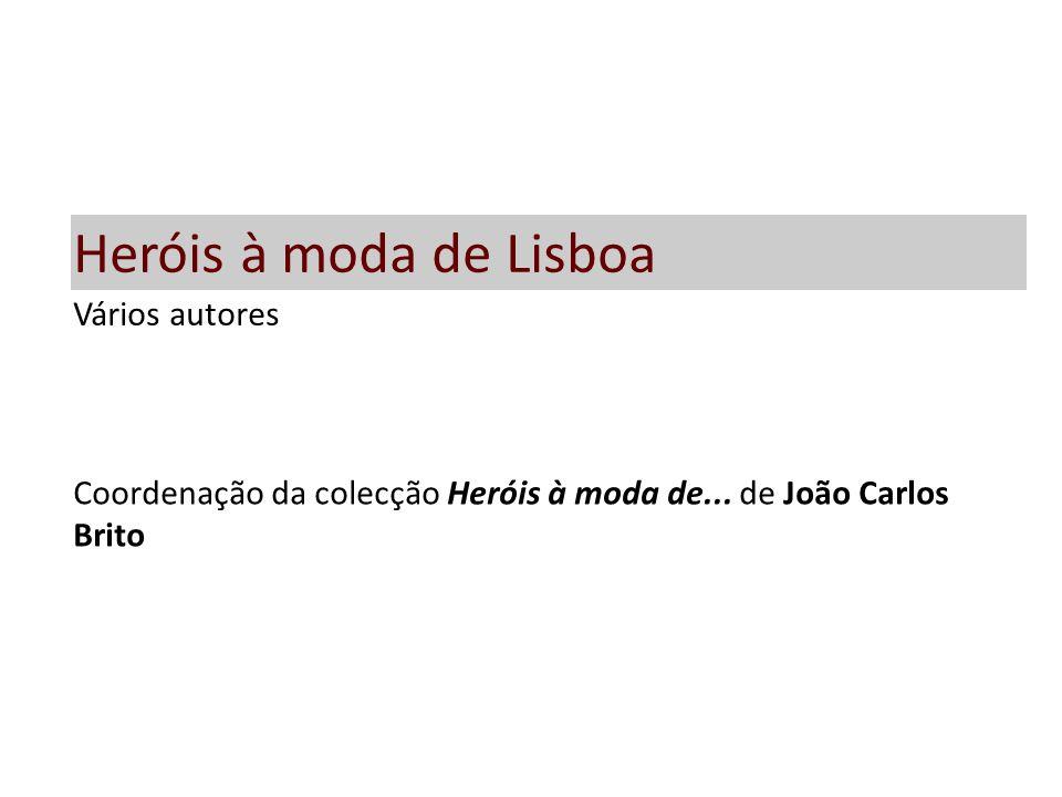 Os Heróis à moda de Lisboa é um projecto literário inserido na colecção Heróis à Moda de... que pretende divulgar os falares e as tradições de várias regiões do país, através da magia do conto.