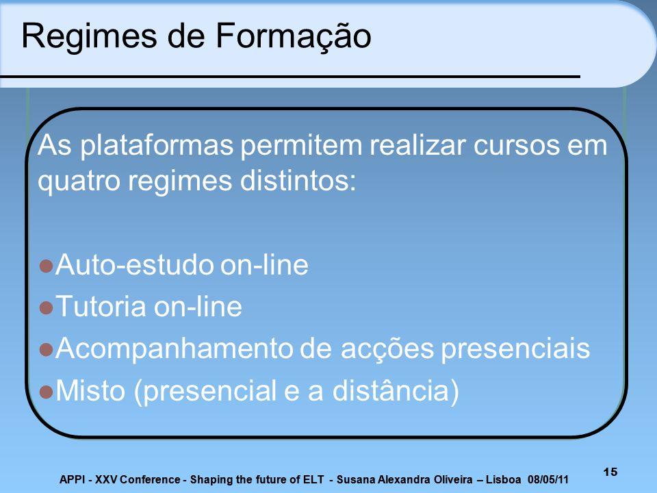 15 Regimes de Formação As plataformas permitem realizar cursos em quatro regimes distintos: Auto-estudo on-line Tutoria on-line Acompanhamento de acçõ