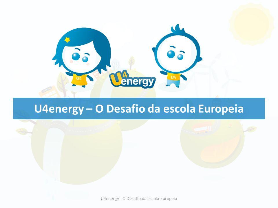 U4energy - O Desafio da escola Europeia U4energy – O Desafio da escola Europeia