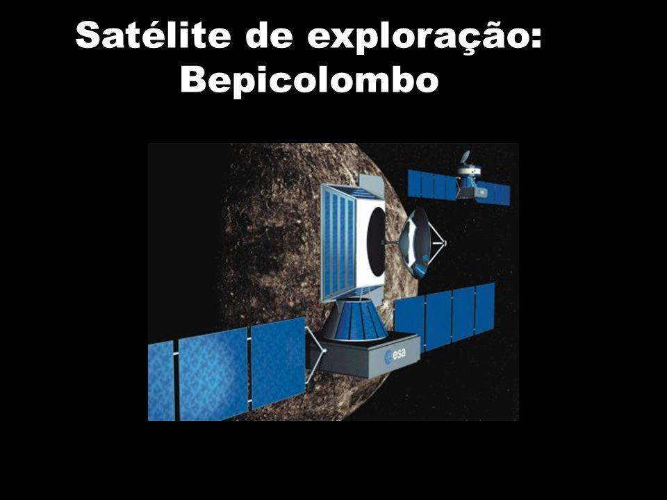 Bepicolombo Euro japonês este Satélite está projectado para sair em 2010 para explorar Mercúrio.