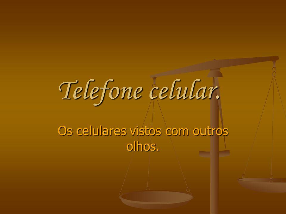 Cada antena tem capacidade de transmitir para um pedaço da área de cobertura e a estes pedaços foi adotado o nome células , derivado destas Células surgiu os nomes: Telefonia Celular e respectivamente Telefone Celular.