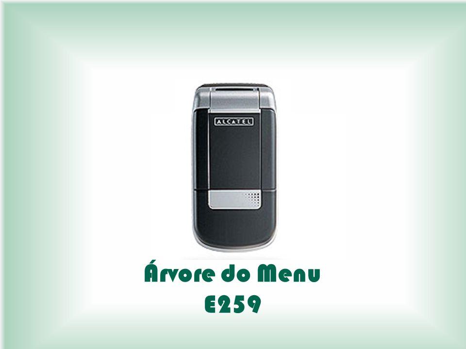 ÁRVORE DO MENU – ALCATEL E259