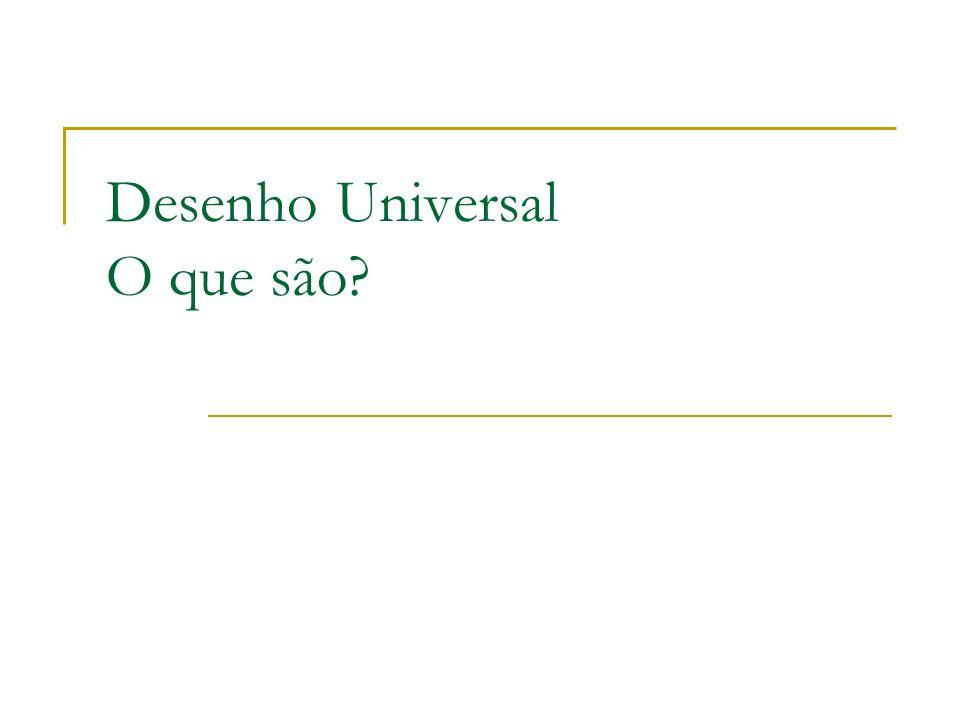 Desenho Universal O que são?