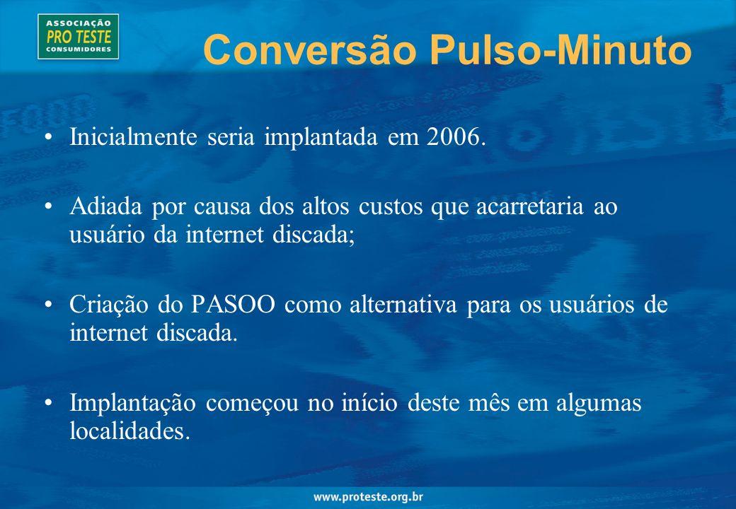 Conversão Pulso-Minuto Inicialmente seria implantada em 2006.