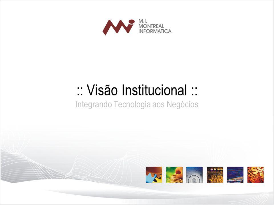 1 :: Visão Institucional :: Integrando Tecnologia aos Negócios