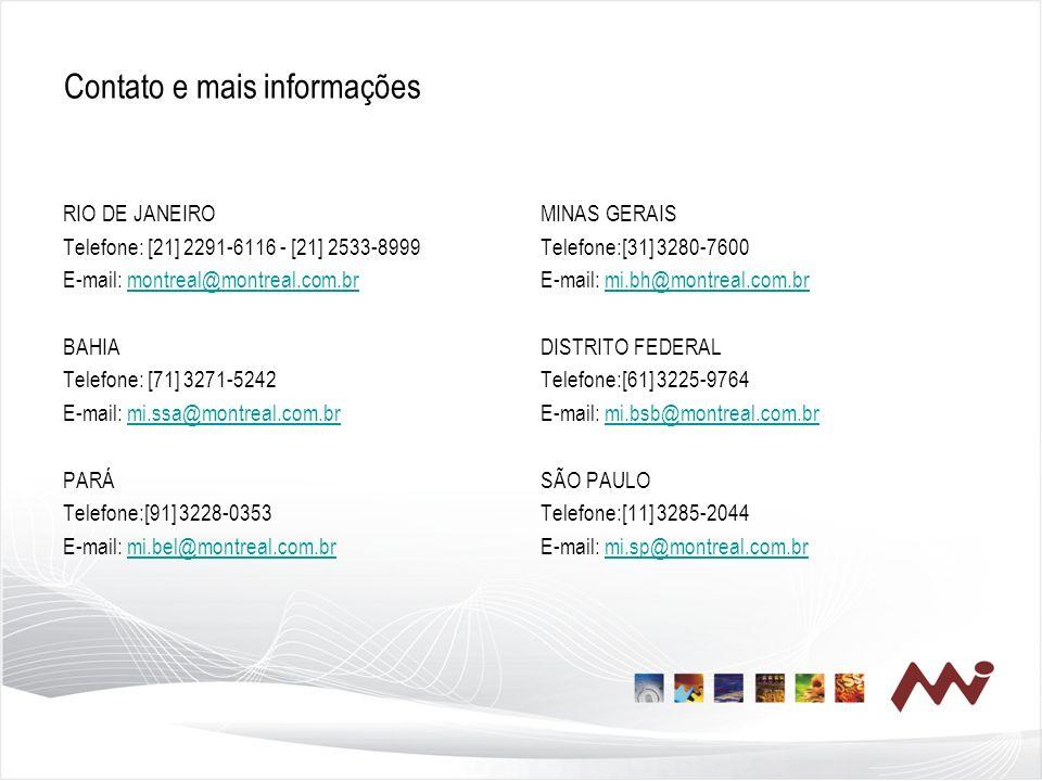 Contato e mais informações RIO DE JANEIRO Telefone: [21] 2291-6116 - [21] 2533-8999 E-mail: montreal@montreal.com.brmontreal@montreal.com.br BAHIA Tel