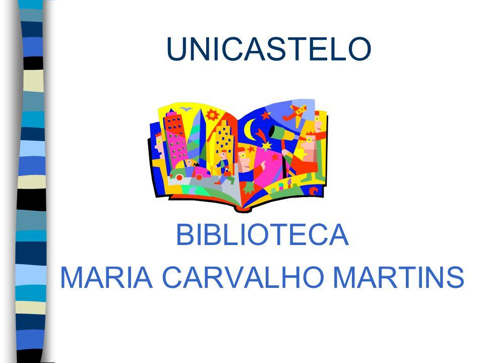 UNICASTELO BIBLIOTECA MARIA CARVALHO MARTINS