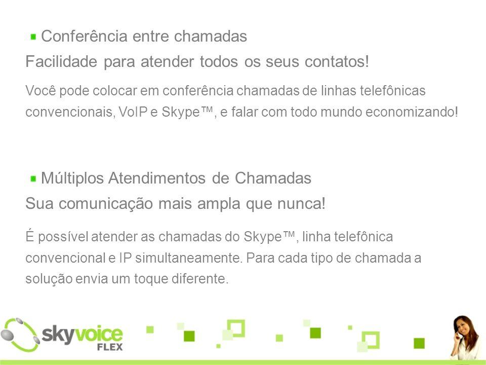 Você pode colocar em conferência chamadas de linhas telefônicas convencionais, VoIP e Skype, e falar com todo mundo economizando.