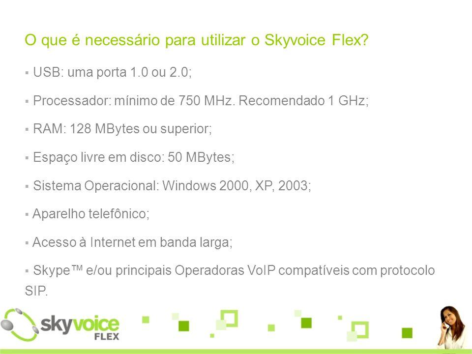 O que é necessário para utilizar o Skyvoice Flex.